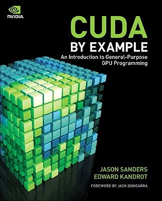 CUDA by Example By Sanders, Jason/ Kandrot, Edward