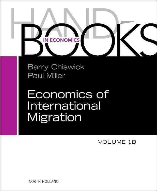 Handbook of the Economics of International Migration By Chiswick, Barry (EDT)/ Miller, Paul W. (EDT)