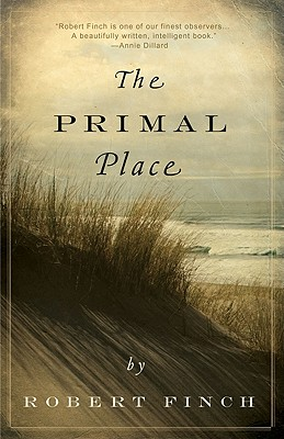 The Primal Place By Finch, Robert