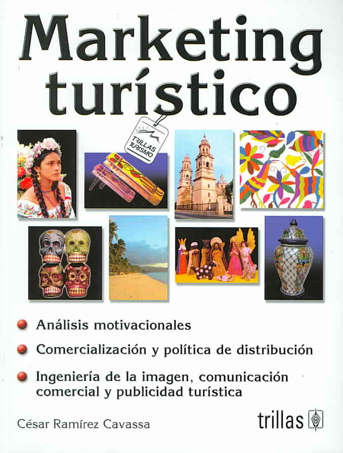 Marketing Turistico/ Tourism Marketing By Cavassa, Cesar Ramirez